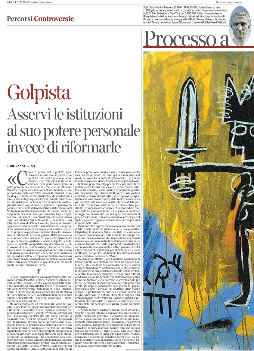 Corriere della sera (Lettura), 31-07-16 Processo a Cesare Golpista