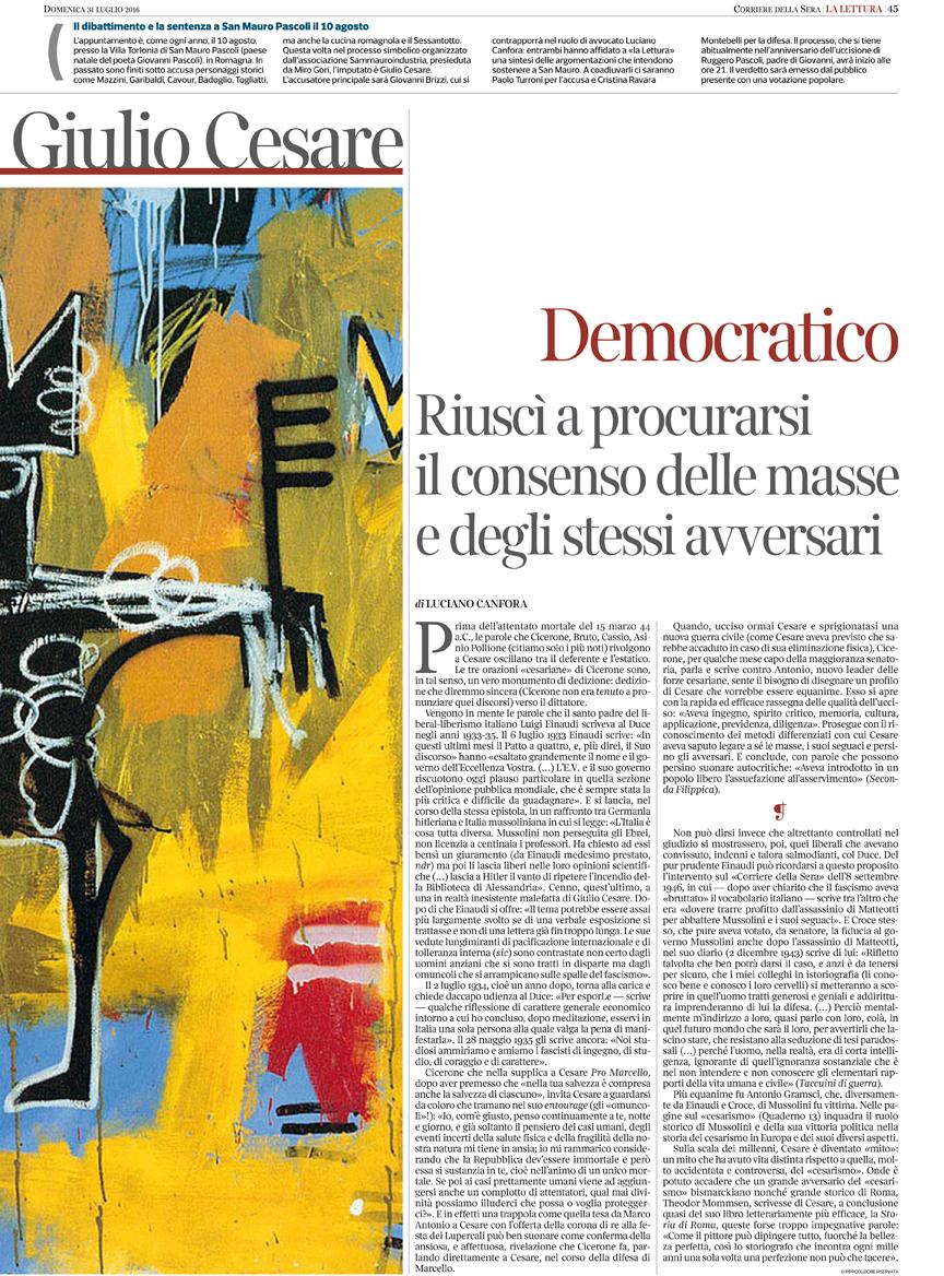 Corriere della sera (Lettura), 31-07-16 Processo a Cesare Democratico