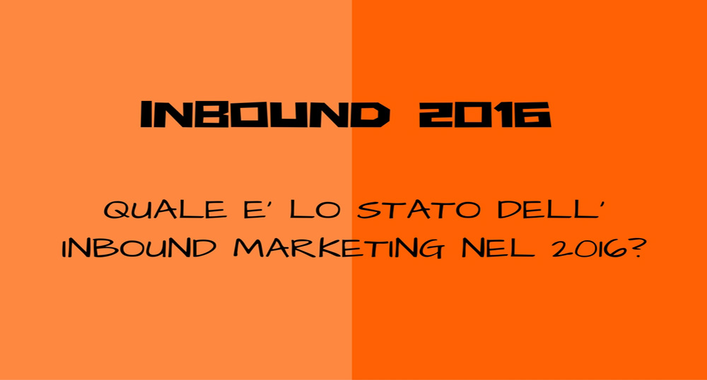 lo stato dell'Inbound Marketing nel 2016