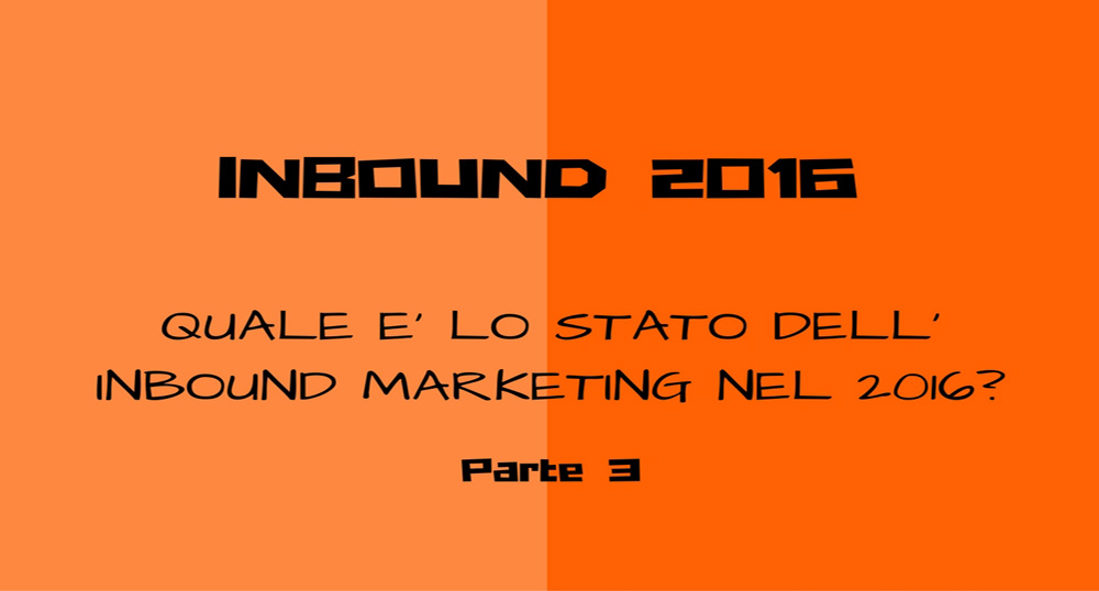 Lo stato dell'Inbound Marketing 2016
