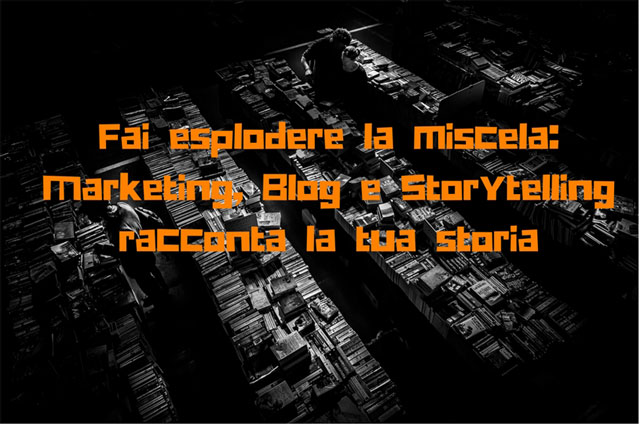 Marketing, blog, storytelling