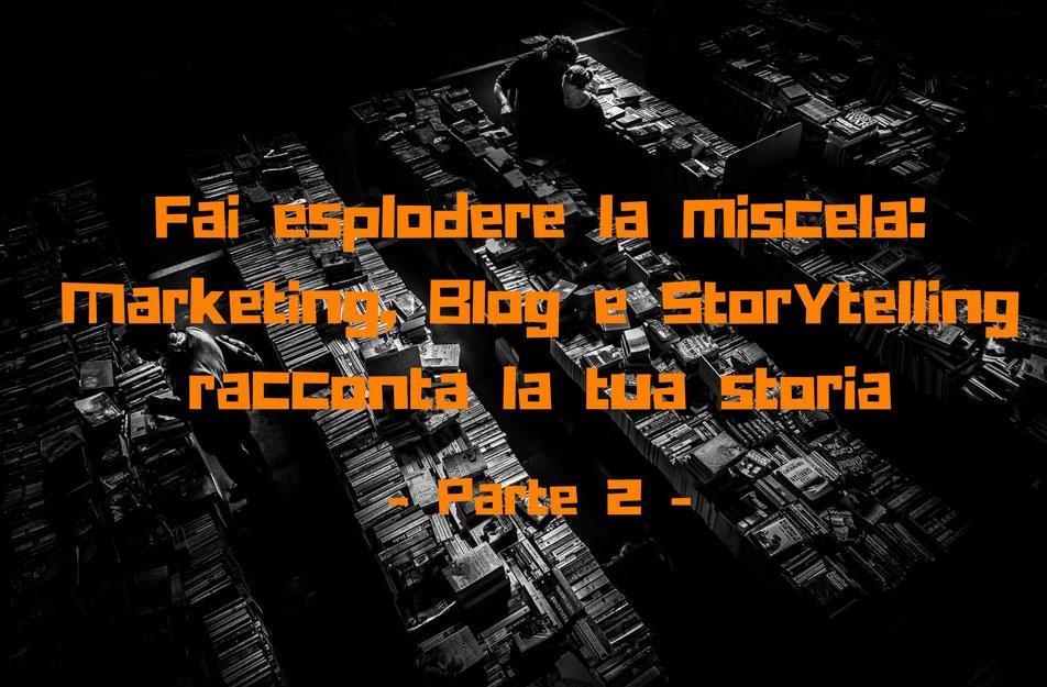Marketing,blog e storyelling