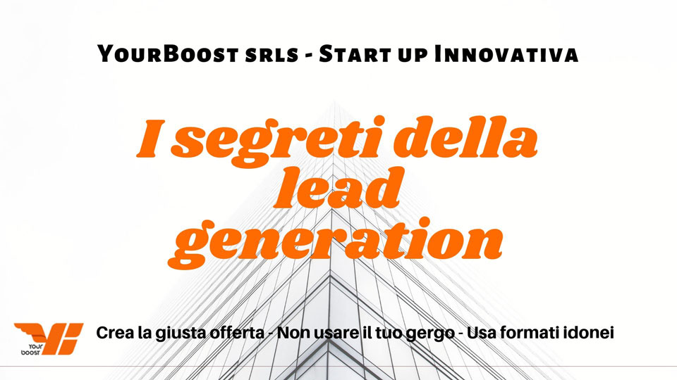 GENERARE NUOVI CONTATTI LA LEAD GENERATION IN OPERA YourBoost Start Up Innovativa