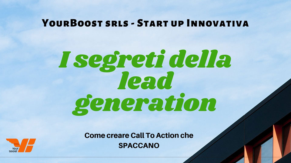 I Segreti della lead generation - Crea CTA che spaccano-YourBoost StartUp Innovativa
