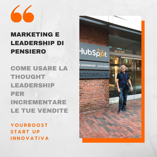 MARKETING E LEADERSHIP DI PENSIERO - COME USARE LA THOUGHT LEADERSHIP PER INCREMENTARE LE TUE VENDITE YourBoost Start Up Innovativa