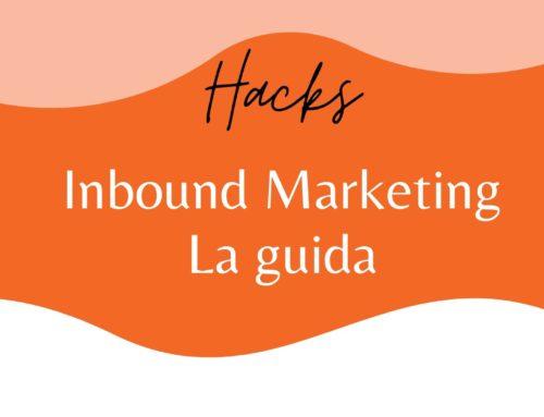 Inbound Maketing: una Guida indispensabile per capire cos'è